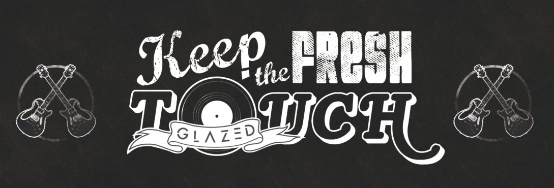 Glazed - The Fresh Touch